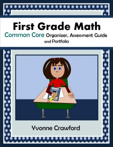 Common Core Organizer, Assessment Guide and Portfolio for First Grade Mathematics