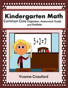 Common Core Organizer, Assessment Guide and Portfolio for Kindergarten Mathematics